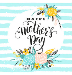 happy mothers day lettering greeting card with vector image vector image