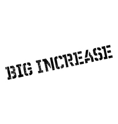 Big increase rubber stamp vector