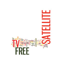 Free satellite tv too good to be true text vector