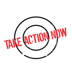 Take action now rubber stamp vector