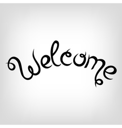 Hand-drawn Lettering Welcome vector image vector image