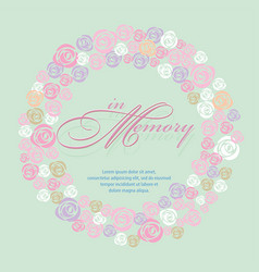 Sweet in memory with rose wreath vector