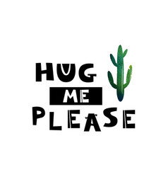 Card with green cactus and the text give me a hug vector