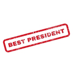 Best president text rubber stamp vector