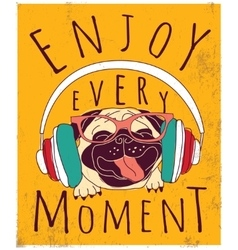Happy animal pug enjoy music poster sign vector