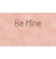 Be mine background for valentine days vector image