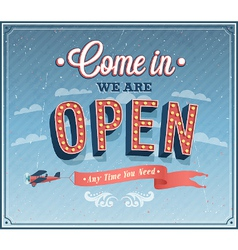Come in we are open typographic design vector