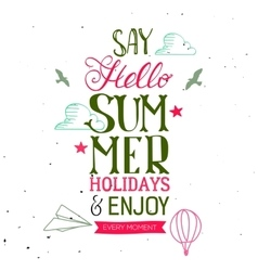 Hello summer holidays lettering accents vector