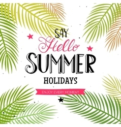 Hello Summer lettering with palm leaves vector image vector image