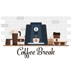 Coffee break flat design cup set coffee machine vector