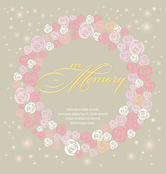 design card with sweet rose wreath in memory vector image vector image