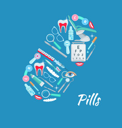 Pill dentistry ophthalmology poster vector