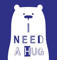 I need a hug slogan with bear vector