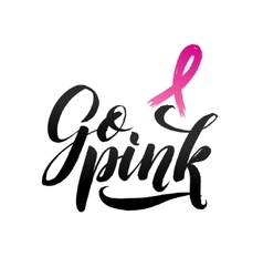 Go pink breast cancer awareness vector