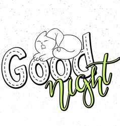 hand lettering text - good night There is cute vector image vector image