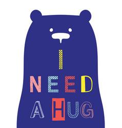 I need a hug slogan with bear face vector