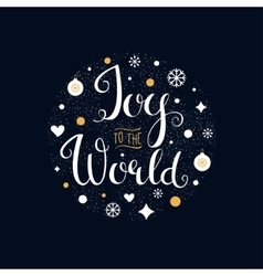 Joy to the world hand lettering sign vector