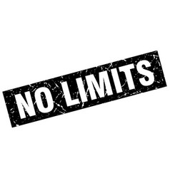 square grunge black no limits stamp vector image