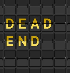 Dead end flip board vector