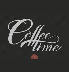 Hand drawn lettering coffee time vector