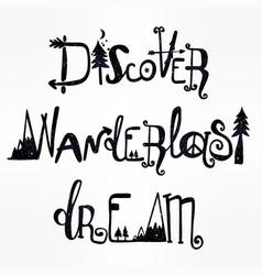 wanderlast dream discover lettering set vector image vector image