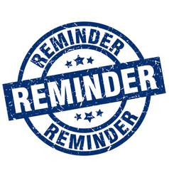Reminder blue round grunge stamp vector