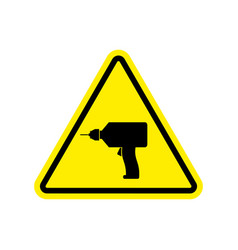 Drill warning sign yellow repair hazard attention vector
