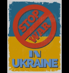Stop war in ukraine motivational poster vector