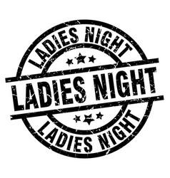 Ladies night round grunge black stamp vector
