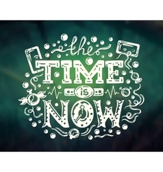 Time is now - modern lettering on abstract vector