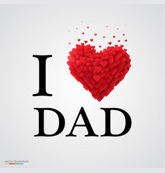 I love dad heart sign vector