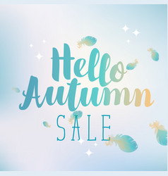 Banner hello autumn sale with feathers vector