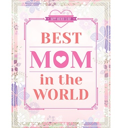 happy mothers day design on pink floral background vector image