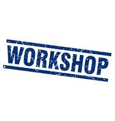 Square grunge blue workshop stamp vector
