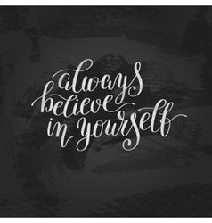 Always believe in yourself handwritten positive vector
