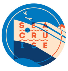 Sea cruise sign concept ocean ship vector