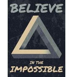 Believe in the impossible typography vector