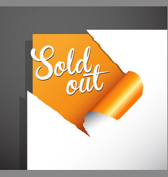 Sold out text uncovered from teared paper corner vector