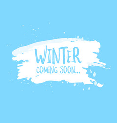Winter is coming soon card lettering celebration vector