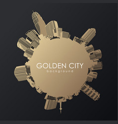 Round golden cityscape with skyscrapers placed vector
