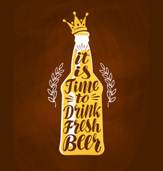 Bottle of beer with hand drawn lettering vintage vector