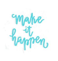 Make it happen vector