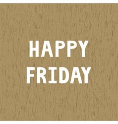 Happy friday1 vector