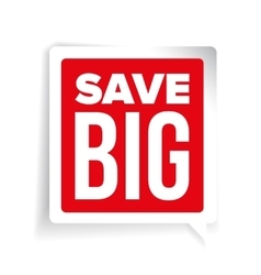 Save Big speech bubble vector image