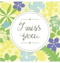 Hand lettering I miss you performed in the round vector image