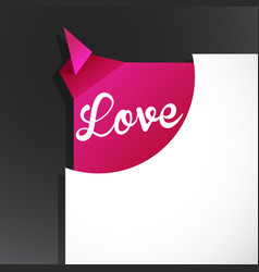 Love word uncovered from torn paper corner vector