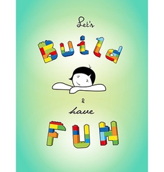 Build and have fun text created from bricks vector
