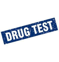 square grunge blue drug test stamp vector image vector image