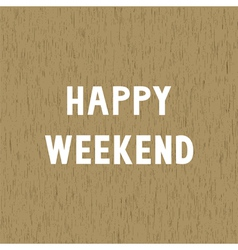 Happy weekend1 vector