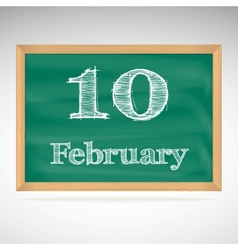 February 10 inscription in chalk on a blackboard vector